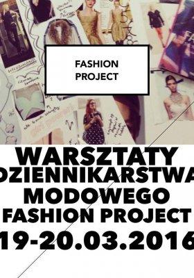 WARSZTATY DZIENNIKARSTWA MODOWEGO FASHION PROJECT 2016
