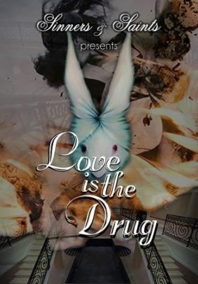 SINNERS & SAINTS – LOVE IS THE DRUG