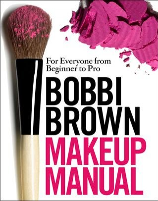Bobbi Brown - Makeup Manual