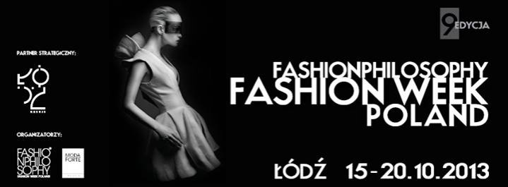 9. edycja FahionPhilosophy Fashion Week Poland