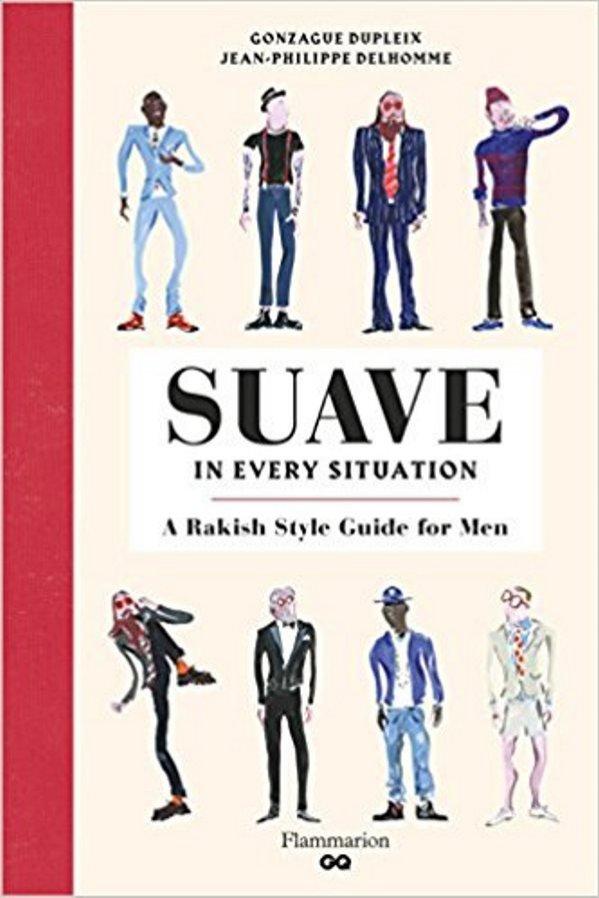 Zabawny poradnik modowy dla mężczyzn - The Art of Being Suave. Julien Suaville, wyd. Flammarion. Cena: ok. 80 pln