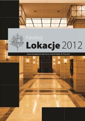 LOKACJE 2012 – NAJCIEKAWSZE MIEJSCA EVENTOWE W POLSCE
