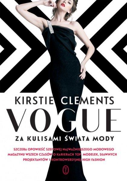 """Książka """"Vogue. Za kulisami świata mody"""" Kirstie Clements, Wydawnictwo Literackie, 29,67PLN"""