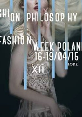 HARMONOGRAM POKAZÓW 12. EDYCJI FASHIONPHILOSOPHY FASHION WEEK POLAND