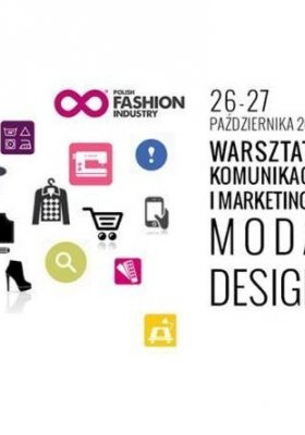 POLISH FASHION INDUSTRY - WARSZTATY KOMUNIKACJI I MARKETINGU MODY I DESIGNU