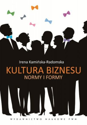 KULTURA BIZNESU - NORMY I FORMY
