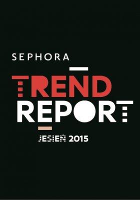 SEPHORA TREND REPORT - KONSULTACJE Z NAJLEPSZYMI EKSPERTAMI W DZIEDZINIE URODY