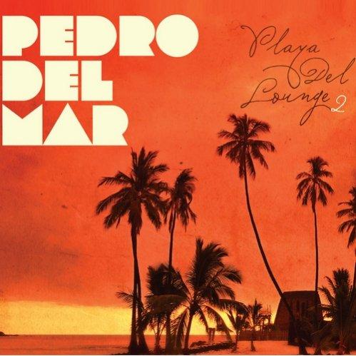 Modne dźwięki - Pedro Del Mar – Playa Del Lougne 2