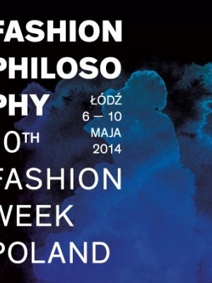 10. JUBILEUSZOWA EDYCJA FASHIONPHILOSOPHY FASHION WEEK POLAND