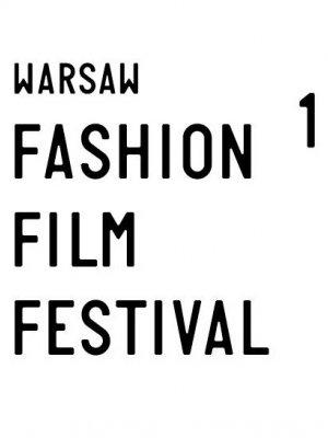 I EDYCJA WARSAW FASHION FILM FESTIWAL - PODSUMOWANIE