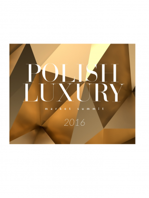 POLISH LUXURY MARKET SUMMIT 2016