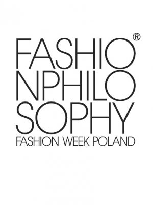 13. EDYCJA FASHION PHILOSOPHY FASHION WEEK POLAND