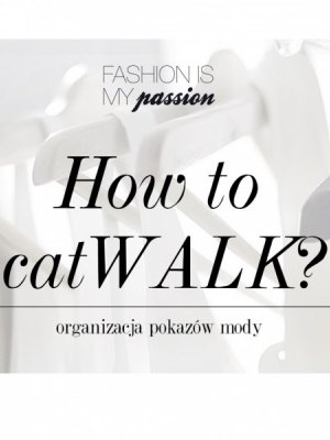 """HOW TO CATWALK"" –  CYKL WYKŁADÓW FASHION MANAGEMENT CLUB"